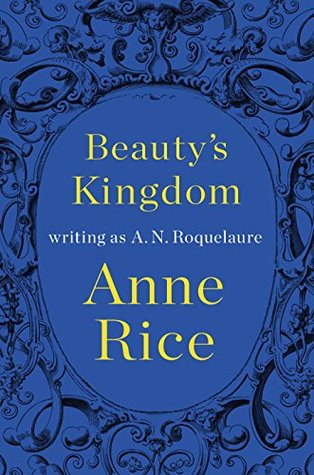 {Review} Beauty's Kingdom by A.N. Roquelaure (Anne Rice)