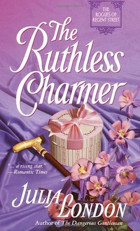 The Ruthless Charmer - Julia London