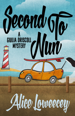 Second To Nun (Giulia Driscoll #2)  by  Alice Loweecey