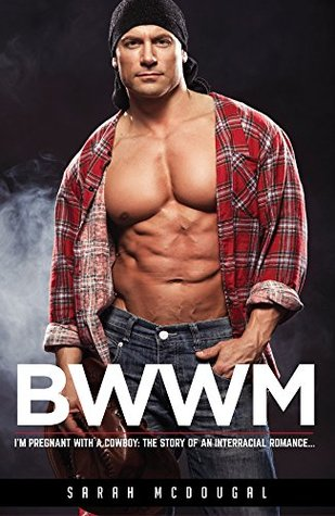 BWWM: Im Pregnant with a Cowboy  by  Sarah McDougal
