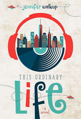 Waiting on Wednesday: The Ordinary Life by Jennifer Walkup