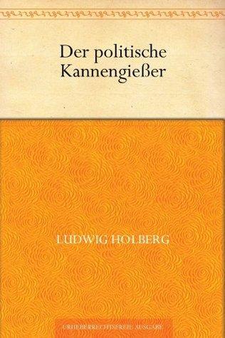Der politische Kannengießer  by  Ludvig Holberg