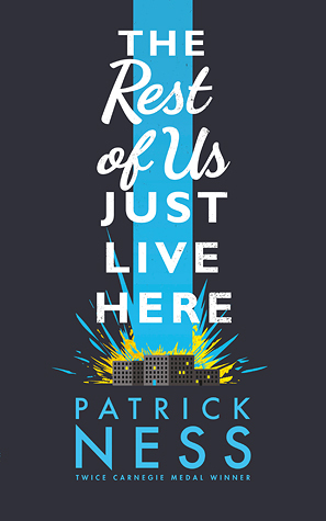The Rest of Us Just Lives Here by Patrick Ness
