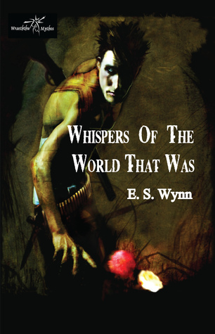 Whispers Of The World That Was by E.S. Wynn