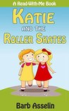 Katie and the Roller Skates (A Read-With-Me Book)
