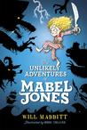 The Unlikely Adventures of Mabel Jones (Mabel Jones, #1)