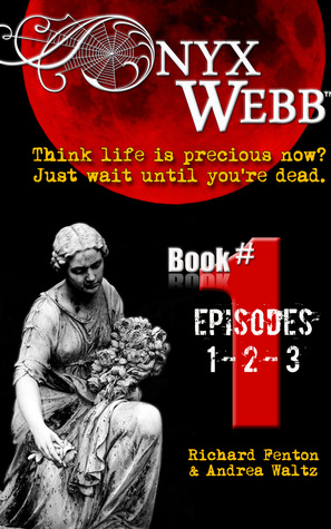 Onyx Webb (Book, #1: Episodes 1, 2 & 3)