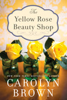 The Yellow Rose Beauty Shop (Cadillac, Texas, #3)