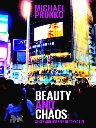Beauty and Chaos by Michael Pronko