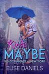 Kinda Maybe (Big City Nights, #2)