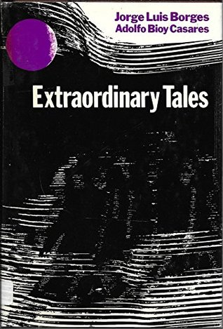 Extraordinary Tales Jorge Luis Borges