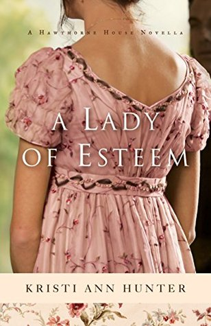 A Lady of Esteem (Hawthorne House #0.5)