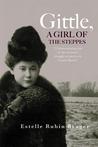 Gittle A Girl of the Steppes