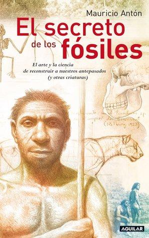 El secreto de los fósiles  by  Mauricio Antón