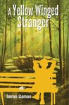 A Yellow Winged Stranger