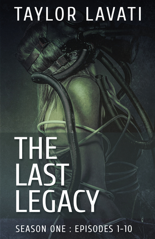 The Last Legacy by Taylor Lavati