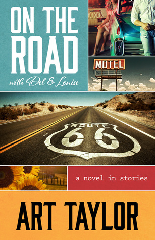 On the Road with Del and Louise by Art Taylor