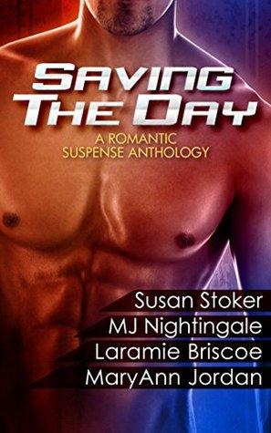 Saving The Day: A Romantic Suspense Anthology  by  Maryann Jordan