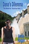 Dana's Dilemma: The Morelville Mysteries - Book 3