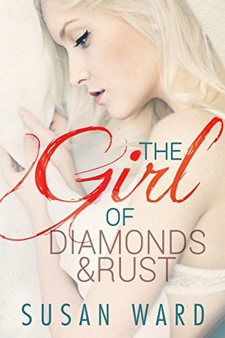 The Girl of Diamonds and Rust (The Half Shell Series Book 3) Susan  Ward