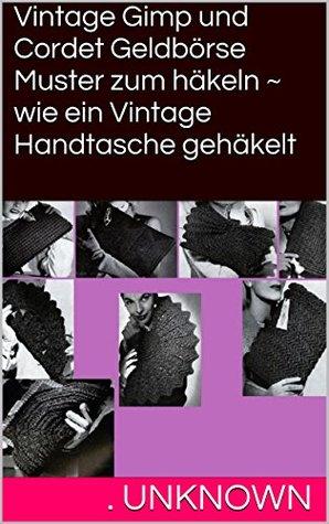Vintage Gimp und Cordet Geldbörse Muster zum häkeln ~ wie ein Vintage Handtasche gehäkelt . Unknown