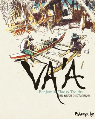 Vaa, une saison aux Tuamotu  by  Benjamin Flao