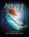 Strange Luck (Strange Luck #1)