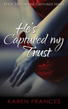 He's Captured my Trust