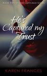 He's Captured my Trust