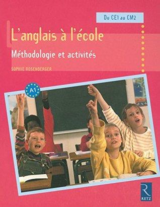 Langlais à lécole : méthodologie et activités  by  Sophie Rosenberger