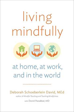 Living Mindfully by Deborah Schoeberlein David