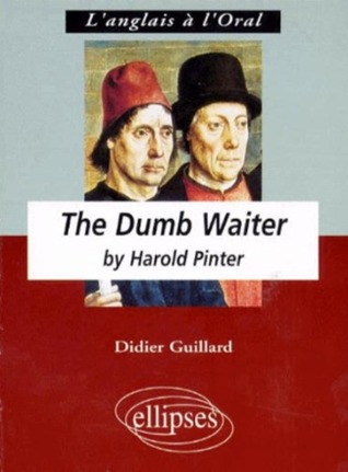a literary analysis of the dumb waiter Short story study guide (all stories) + literary  the waiter bows to her in response to her generous tip as  ivan is gigantic, black-bearded, deaf, dumb,.