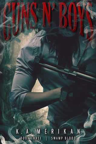 Guns n' Boys: Swamp Blood (Guns n' Boys, #3)