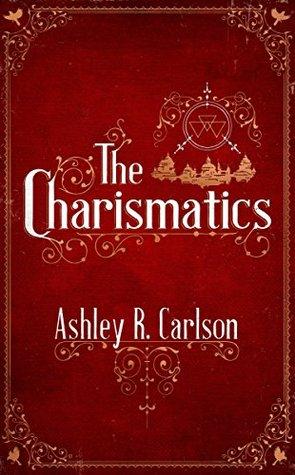 The Charismatics (The Charismatics, #1)