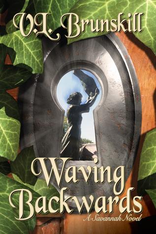 Waving Backwards, A Savannah Novel by V.L. Brunskill