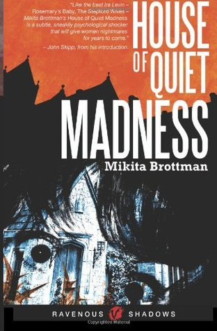 House of Quiet Madness  by  Mikita Brottman