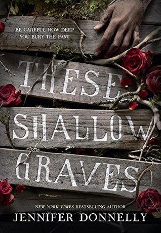 These Shallow Graves by Jennifer Donnelly
