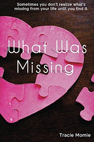 What Was Missing by Tracie Momie