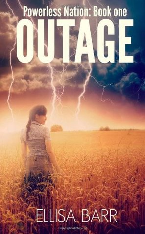 Outage (Powerless Nation #1) -  Ellisa Barr