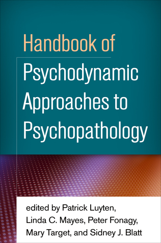 Handbook of Psychodynamic Approaches to Psychopathology  by  Patrick Luyten