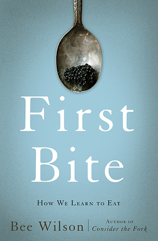 First Bite: How We Learn to Eat