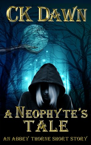 A Neophyte's Tale, An Abbey Thorne Short Story (Netherwalker #.05)