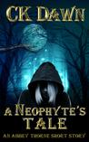 A Neophyte's Tale, An Abbey Thorne Short Story (Netherwalker, #0.5)