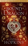 Bound by a Dragon (The Dragon Archives #1)