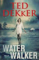Water walker (De Outlaw Kronieken #2) Ted Dekker