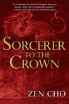 Sorcerer to the Crown (Sorcerer Royal, #1)