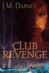 Club Revenge (Dysfunction at its Finest, 1.0)