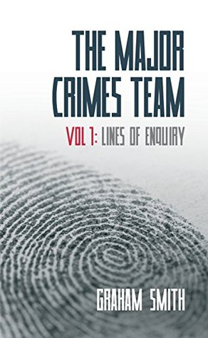 The Major Crimes Team - Vol 1: Lines of Enquiry