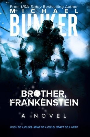 Brother, Frankenstein - Michael Bunker