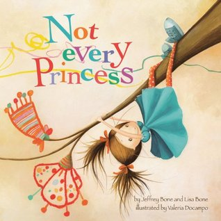 Not Every Princess  by  Jeffrey Bone